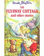The Flyaway Cottage and Other Stories - Blyton, Enid