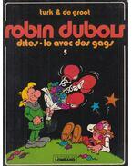 Robin Dubois - Bob De Groot, Philippe Liégeois (Turk)