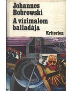 A vízimalom balladája - Bobrowski, Johannes
