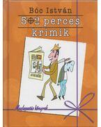 5+2 perces krimik - BÓC ISTVÁN