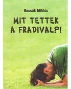 Mit tettek a Fradival? - Bocsák Miklós