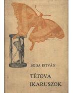 Tétova Ikaruszok - Boda István