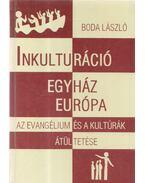 Inkulturáció, egyház, Európa - Boda László