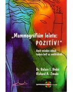 """Mammográfiám lelete: Pozitív"" - Bodai, Balazs I., Zmuda, Richard A."