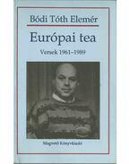 Európai tea - Bódi Tóth Elemér