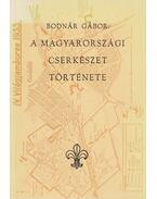 A magyarországi cserkészet története - Bodnár Gábor
