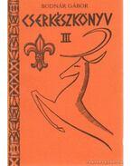 Cserkészkönyv III. - Bodnár Gábor