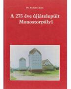 A 275 éve újjátelepült Monostorpályi - Bodnár László