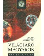 Világjáró magyarok - Bödők Zsigmond
