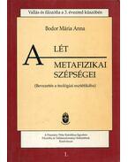 A lét metafizikai szépségei - Bodor Mária Anna