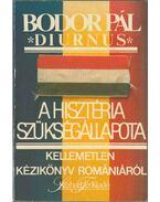 A hisztéria szükségállapota (dedikált) - Bodor Pál