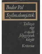 Szélmalomjáték - Bodor Pál