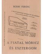 A fiatal Móricz és Esztergom (dedikált) - Bodri Ferenc