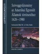 Szöveggyűjtemény az Amerikai Egyesült Államok történetéhez 1620-1980 - Bődy Pál, Urbán Aladár