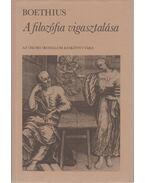 A filozófia vigasztalása - Boethius, Anicius Manlius Severinus