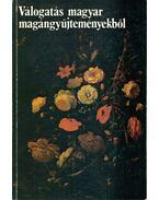 Válogatás magyar magángyűjteményekből / Selections from Hungarian private collections - Bogár Imre