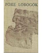 Pőre lobogók (dedikált) - Bogárdi Szabó István, Kádár Ferenc, Kádár Péter, Kiss Domokos, Mezei Balázs, Zákányi Bálint