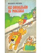 Az oroszlán is macska - Bogáti Péter