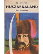 Huszárkaland - Bogáti Péter