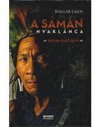 A sámán nyaklánca - Boglár Lajos