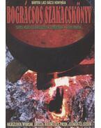 Bográcsos szakácskönyv - Bártfai Laci bácsi