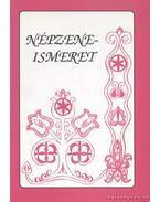 Népzeneismeret - Boguszlavszkijné Kocsis Márta, Bencze Lászlóné Dr. Mező Judit