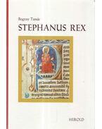 Stephanus Rex - Bogyay Tamás