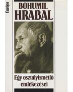 Egy osztályismétlő emlékezései - Bohumil Hrabal