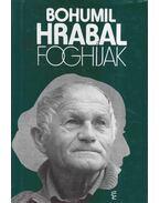 Foghíjak - Bohumil Hrabal