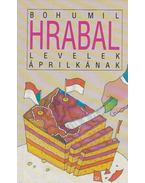 Levelek Áprilkának - Bohumil Hrabal