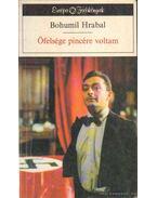 Őfelsége pincére voltam - Bohumil Hrabal