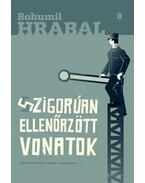 Szigorúan ellenőrzött vonatok - Bohumil Hrabal