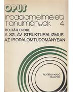 A szláv strukturalizmus az irodalomtudományban - Bojtár Endre