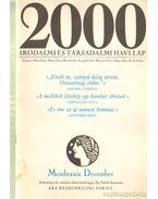 2000 Irodalmi és Társadalmi havi lap MCMLXXXIX december - Bojtár Endre-Herner János-Horváth Iván-Lengyel László-Margócsy István-Szilágyi Ákos-Török András