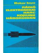 Rádióelektronikai harc korunk háborúiban - Bokor Imre