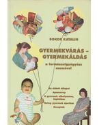Gyermekvárás -gyermekáldás - Bokor Katalin