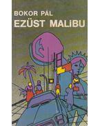Ezüst Malibu - Bokor Pál