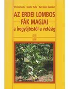 Az erdei lombos fák magjai a begyűjtéstől a vetésig - Boleslaw Suszka, Claudine Muller, Marc Bonnet-Masimbert