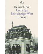 Und sagte kein einziges Wort - Heinrich Böll