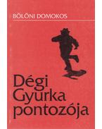 Dégi Gyurka pontozója (dedikált) - Bölöndi Domonkos