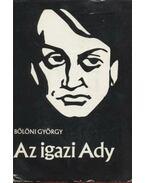 Az igazi Ady - Bölöni György