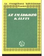 Az imádkozó Kálvin - Bolyki János