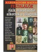 A legnagyobb magyar feltalálók - Bolyki Tamás