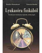 Lyukasóra fizikából - Bonifert Domonkosné, Schwartz Katalin
