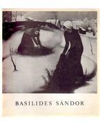 Basilides Sándor gyűjteményes kiállítása (dedikált) - Borbély László