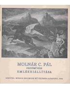 Molnár C. Pál festőművész emlékkiállítása - Borbély László, Kruzslicz Pál