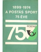A Postás Sport Egyesület 75 éve - Borbély Tibor, Szabó András