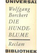 Die Hundeblume - Borchert, Wolfgang