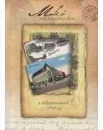 Makó régi képeslapokon a millenniumtól 1945-ig (aláírt) - Börcsök Ernő, Halász Tamás, Konti Zsolt, Miskolczi József, Szilágyi Imre, Tóth Tamás
