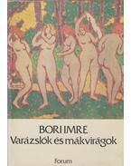 Varázslók és mákvirágok - Bori Imre
